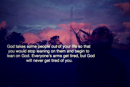 God Takes Some People Out Of Your Life So That You Would