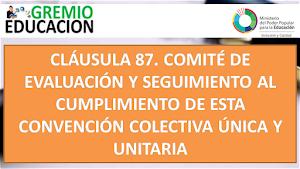CLÁUSULA 87. COMITÉ DE EVALUACIÓN Y SEGUIMIENTO AL CUMPLIMIENTO DE ESTA CONVENCIÓN COLECTIVA ÚNICA Y UNITARIA