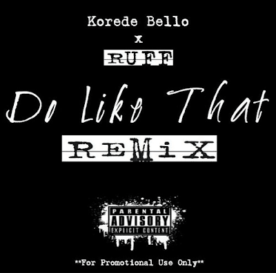 PHOTO: Korede Bello Ft. Ruff – Do Like That (Remix)