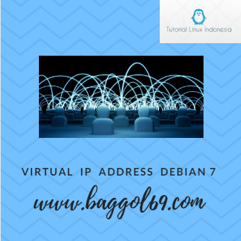 Konfigurasi  Virtual   IP  Address  Di  Debian  7