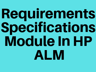 Requirements Specifications module in HP ALM ~ SDET