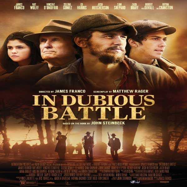 In Dubious Battle, In Dubious Battle Synopsis, In Dubious Battle Trailer, In Dubious Battle Review