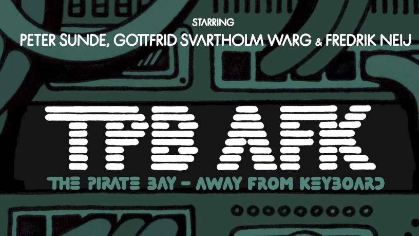 Documental The Pirate Bay Away from Keyboard.