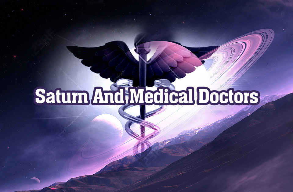 Saturn And Medical Doctors