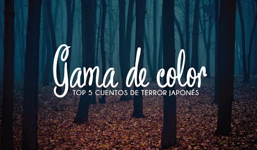 Typewriter Notes: Gama de Color [ Cuentos de Terror Japonés ]