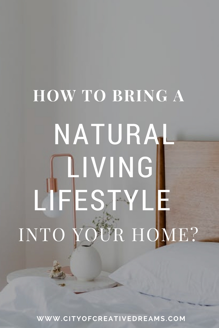 How to Bring a Natural Living Lifestyle into your Home? | City of Creative Dreams