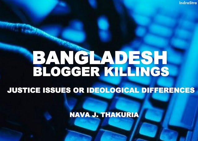 IM | Bangladesh Blogger Killings : Justice Issues or Ideological Differences by Nava J. Thakuria