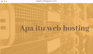 Apa itu web hosting, web hosting apa