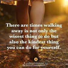 Quotes About Walking Away From Friendship: there are times walking away is not only