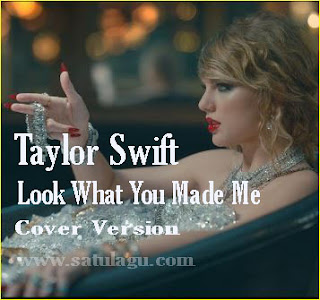 Cover Lagu Taylor Swift Look What You Made Me Mp3 Paling Ngetop