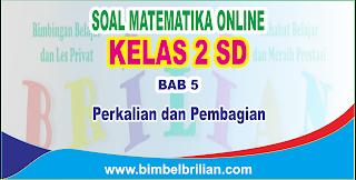 Soal Matematika Online Kelas 2 SD Bab 5 Perkalian dan Pembagian - Langsung Ada Nilainya