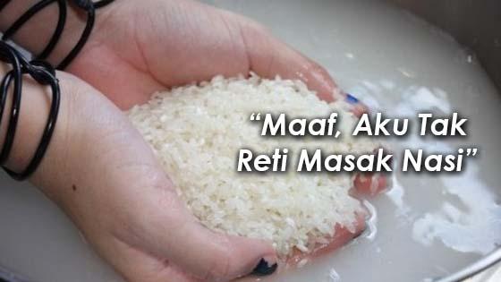 Kisah Seorang Gadis yang Tak Pandai Masak Nasi