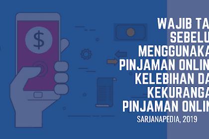 Wajib Tau! Sebelum Menggunakan Jasa Pinjaman Online, Kelebihan Dan Kekurangan Pinjaman Online