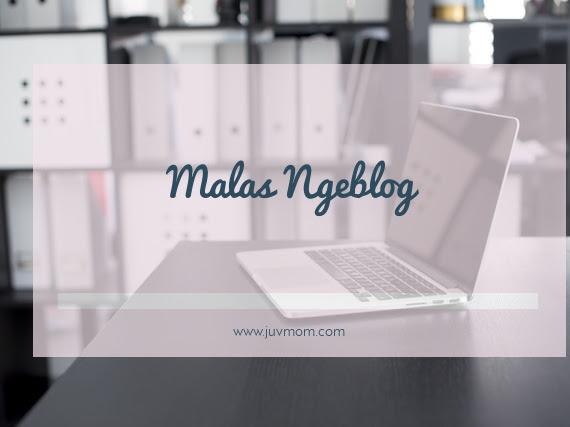 Malas Ngeblog