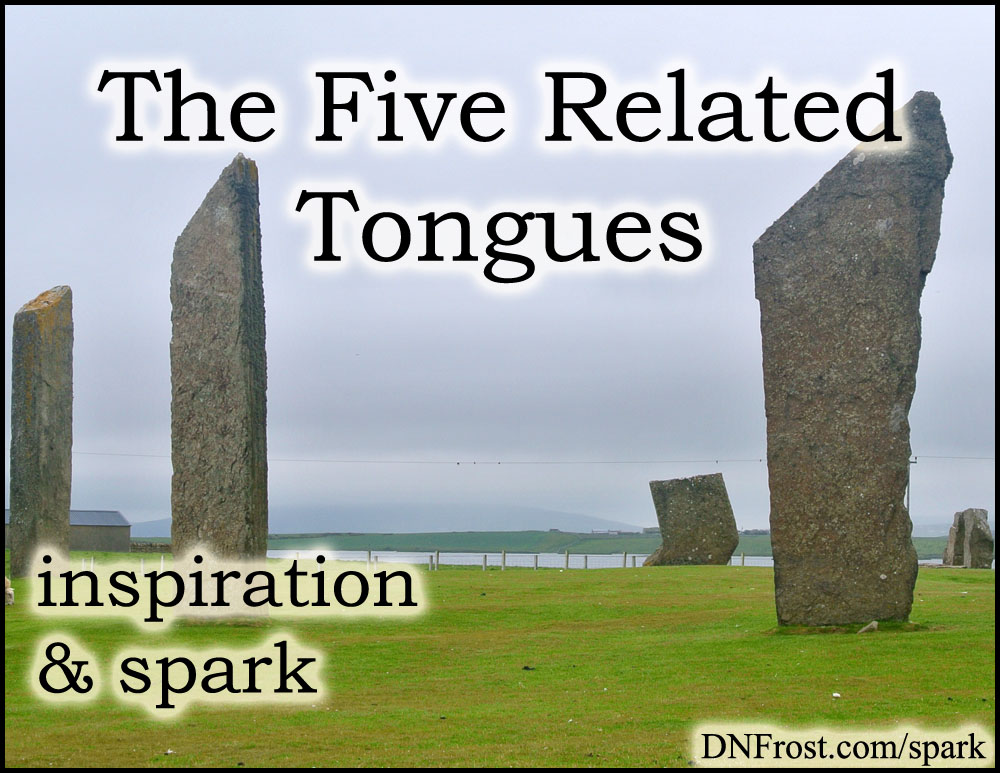 The Five Related Tongues: invented fantasy languages http://www.dnfrost.com/2017/08/the-five-related-tongues-inspiration.html #TotKW Inspiration and spark by D.N.Frost @DNFrost13 Part 5 of a series.