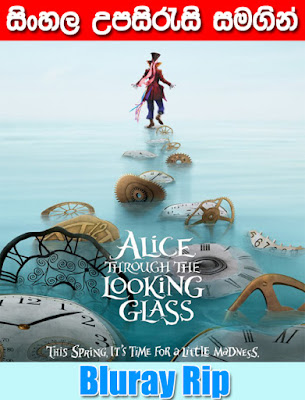 Alice Through the Looking Glass 2016 Watch Online With SInhala Subtitle