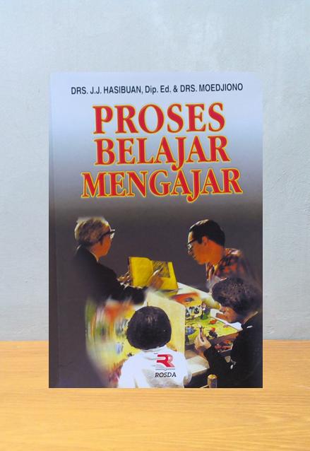PROSES BELAJAR MENGAJAR, Drs. J.J. Hasibuan, Dip. Ed & Drs. Moedjiono