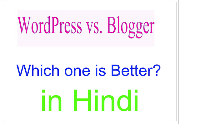 blogger vs wordpress 2018, blogger vs wordpress 2019, blogger vs wordpress for making money, blogger vs blogspot, wordpress vs blogger quora, blogger vs wordpress for adsense