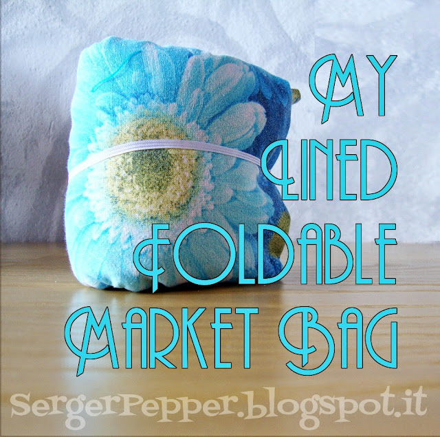 Serger Pepper Tutorial how to sew an easy foldable and lined market bag