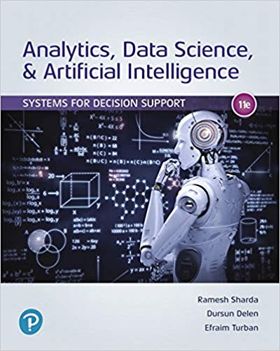 Analytics, Data Science, & Artificial Intelligence: Systems for Decision Support (11th Edition) book