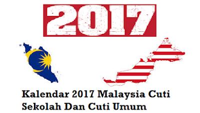 Kalendar 2017 Cuti Umum Dan Cuti Sekolah Malaysia