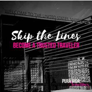 Skip the Lines and Become a Trusted Traveler on Pura Vida. Sometimes.