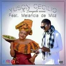 BAIXAR MP3 || Yuson Cecilio - Ni Languile Wena ( Feat. Melancia De Moz ) (2018) [Baixe Novidades Aqui]