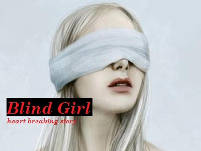 blind girl love story heart touching and painful