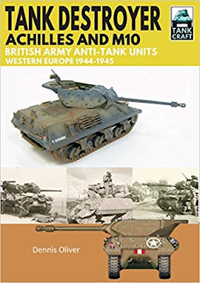 Tank Destroyer: Achilles & M10, British Army Anti-Tank Units, Western Europe, 1944-1945