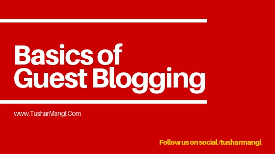 Some Information Related to Guest Blogging | Tushar Mangl