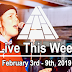 Live This Week: February 3rd - 9th, 2019