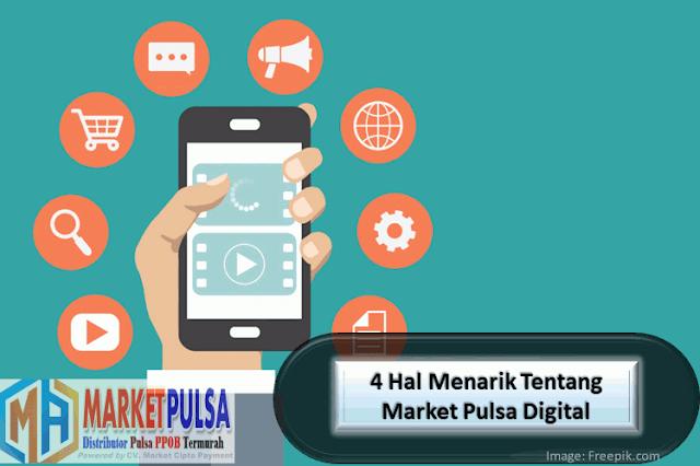 4 Hal Menarik Tentang Market Pulsa Digital