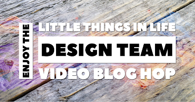 Enjoy the Little Things in Life Design Team Video BlogHop oktober: All about flowers