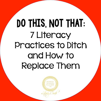 Do This, Not That: 7 Literacy Practices to Ditch and How to Replace Them