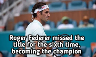 Indian Wells: Roger Federer missed the title for the sixth time, becoming the champion