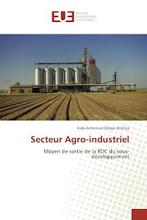 Ouvrage : Secteur Agro-industriel, Moyen de sortie de la RDC du sous-développement