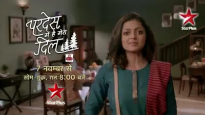 'Pardes Mein Hai Mera Dil' Star Plus Serial in Hindi Story Wiki,Cast,Promo,Timing,Title Song