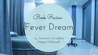 Fever Dream by Samanta Schweblin, Megan McDowell book review