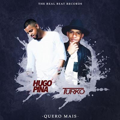 Hugo Pina & Turko - Quero Mais (Reggaeton)