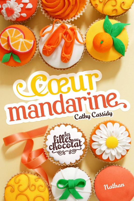 Coeur Mandarine, tome 3, Les filles au Chocolat, Cathy Cassidy