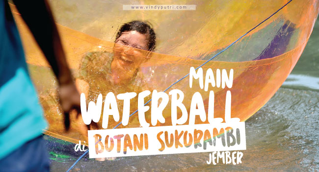 Main Waterball di Botani Sukorambi Jember