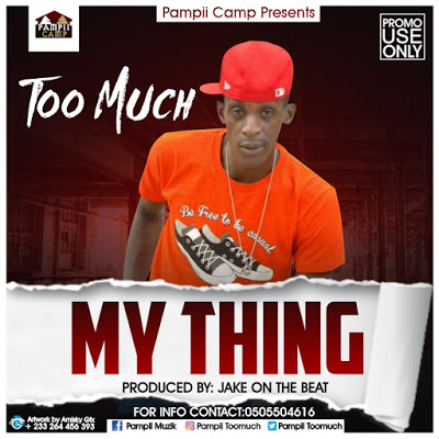 Too Much__My Thing(Produced By JakeOnTheBeat)