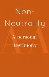 Non-Neutrality: A Personal Testimony