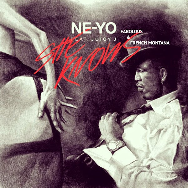 Ne-Yo - She Knows (Remix) f. Fabolous, French Montana & Juicy J