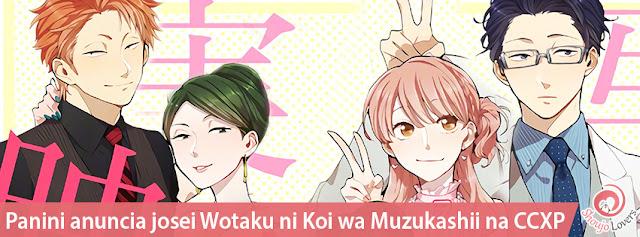 Panini anuncia josei Wotaku ni Koi wa Muzukashii na CCXP