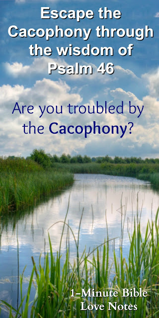 The World is a Cacophony  - God offers us peace and calm in His presence