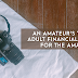 How to Young Adult 101| An Amateur's Young Adult Financial Guide for the Amateurs.