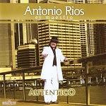 Antonio Ríos - AUTÉNTICO 2008 Disco Completo