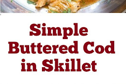 Simple Buttered Cod in Skillet #fish #skillet #easydinner #lazydinner