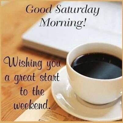 Image result for good morning saturday quotes